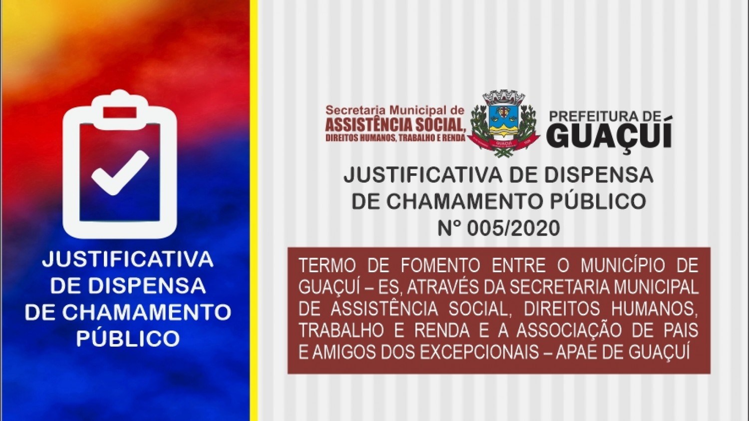 JUSTIFICATIVA DE DISPENSA DE CHAMAMENTO PÚBLICO  Nº 005/2020
