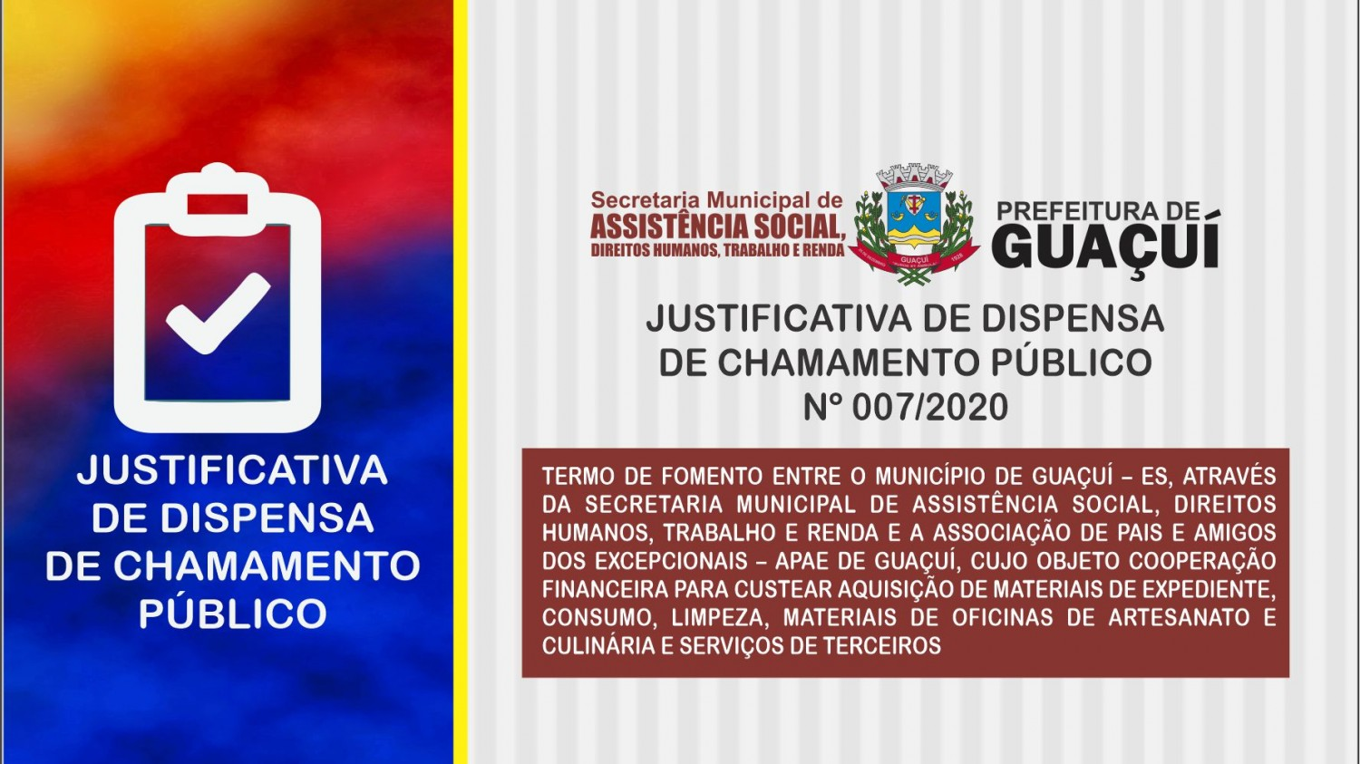 JUSTIFICATIVA DE DISPENSA  DE CHAMAMENTO PÚBLICO  Nº 007/2020
